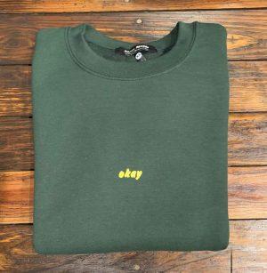 Skim Milk Okay Forest Green Sweatshirt